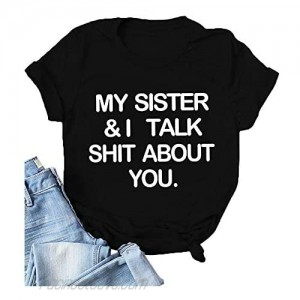 My Sister and I Talk Shit About You Mom Gift Shirt Funny Sayings Letter Printed Graphic Tee Tops